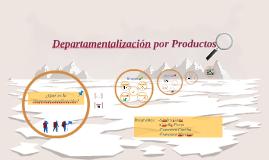 Departamentalización por Productos o servicios