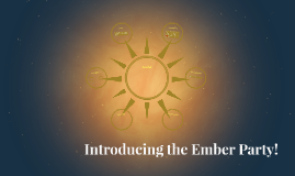 Introducing the Ember Party!