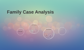 Family Case Analysis