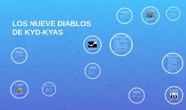 LOS NUEVE DIABLOS DE KYD-KYAS