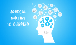 NURS 0420 Presentation: Critical Inquiry in Nursing
