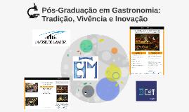 Pós-Graduação em Gastronomia: Tradição, Vivência e Inovação