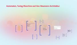 Automaten, Turing-Maschine und Von-Neumann-Architektur