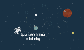 Space Travel's Influence on Technology