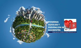 PRIMEROS AUXILIOS Y PREVENCIÓN DE ACCIDENTES