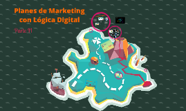 Planes de Marketing con Lógica Digital - CIAP UCAB (Parte ii)