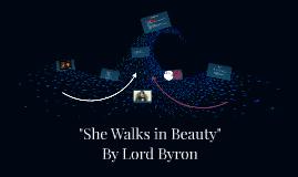 """""""She Walks in Beauty"""""""