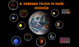 Copy of B. NEBESNA TELESA IN NAŠE OSONČJE
