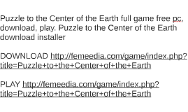 Puzzle to the Center of the Earth full game free pc, downloa