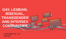 GAY, LESBIAN, BISEXUAL, TRANSGENDER AND INTERSEX COMMUNITIES