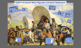 YEAR 9: American West: Settlers on the Plains