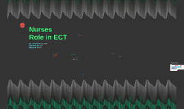 Nurses Role in ECT