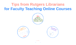 Tips from Rutgers Librarians for Faculty Teaching Online Courses