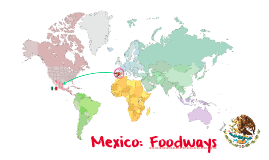 Mexico: Foodways