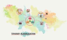 Toward globalization