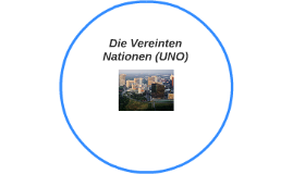 Die Vereinten Nationen (UNO)