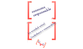 Copy of CONSUMO RESPONSABLE