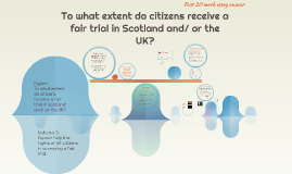 To what extent do citizens receive a fair trial in Scotland