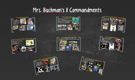 Mrs. Buchman's 8 Commandments
