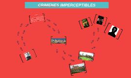 CRIMENES IMPERCEPTIBLES