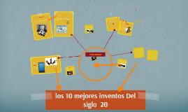 los 10 mejores inventos Del  siglo  20