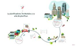 ¿Los planificadores Territoriales y su arte de planificar?