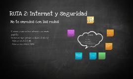 RUTA 2: sesion 1 Internet y seguridad