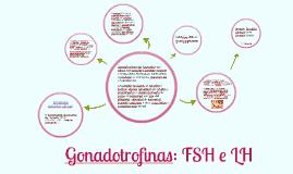 Gonadotrofinas: FSH e LH