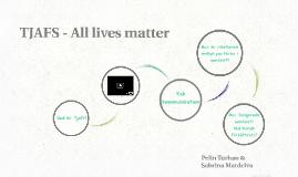TJAFS - All lives matter