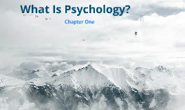 Intro to Psychology: Chapter One