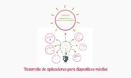 Copy of Desarrollo de aplicaciones para dispositivos móviles