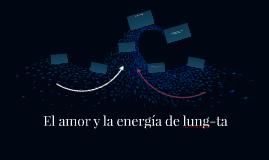 El amor y la energía de lung-ta
