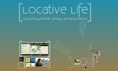 Locative Life