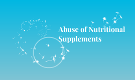 Abuse of Nutritional Supplements