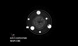 LEY Y CONVENIO MAPUCHE