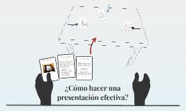¿Cómo hacer una presentación efectiva?
