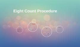 Eight Count Precedure