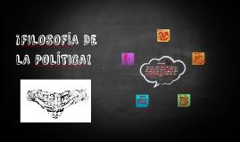 FILOSOFÍA DE LA POLÍTICA
