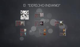 """DERECHO INDIANO"