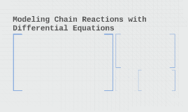 Modeling Chain Reactions with Differential Equations