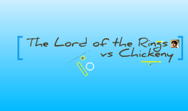 Why Lord of the Rings is good and Chickeny is not.