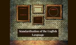 Standardisation of the English Language