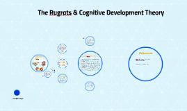 the rugrats cognitive development theory by santonio gleaton on prezi