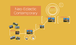 Neo-Eclectic Contemporary