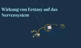 Wirkung von Ecstasy auf das Nervensystem