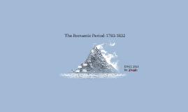 The Romantic Period: 1783-1832