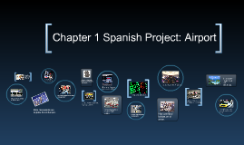 Copy of Copy of Chapter 1 Spanish Project: Airport