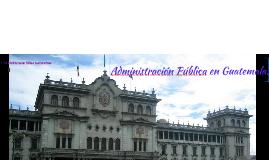 Administración Pública en Guatemala.