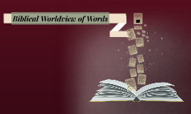 Biblical Worldview of Words