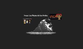 Incas: Los Reyes de los Andes.